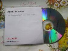 Pete Murray – So Beautiful Label: Columbia  (Radio Edit) UK Promo CD Single