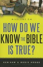 How Do We Know the Bible Is True? by Ken Ham and Bodie Hodge (2012, Hardcover)