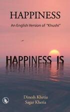 Happiness : An English Version of Khushi by Sagar Khetia and Dinesh Khetia...