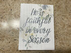 Home Decor (he Is Faithful In Every Season 8x6)