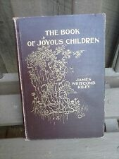 The Book of Joyous Children By: James Whitcomb Riley (P. 1902) - 1st Edition