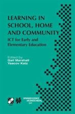 Learning in School, Home and Community : ICT for Early and Elementary...