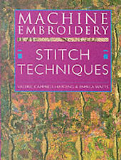 Machine Embroidery: Stitch Techniques, Very Good Condition Book, Pamela Watts, V