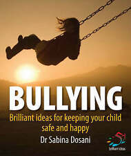 NEW Bullying: Brilliant ideas for keeping your children safe and happy
