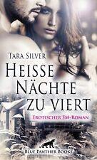 Heiße Nächte zu viert | Erotischer SM-Roman von Tara Silver blue panther books