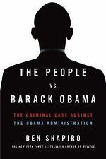 The People vs. Barack Obama : The Criminal Case Against the Obama...
