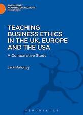 Teaching Business Ethics in the Uk, Europe and the Usa (Bloomsbury Academic Coll