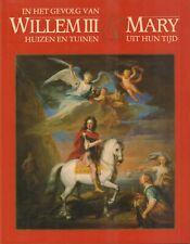 IN HET GEVOLG VAN WILLEM III & MARY (HUIZEN EN TUINEN UIT HUN TIJD)