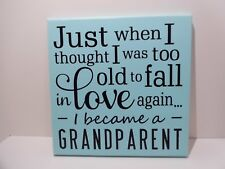 "Hand made wood sign home wall decor. ""Just when I thought I was too old to..."