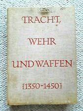 1st Ed. 1957 TRACHT, WEHR UND WAFFEN (1350 - 1450)  WAGNER EDUARD, ARTIA