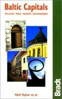 Baltic Capitals: Tallinn-Riga-Vilnius-Kaliningrad (Bradt C... by et al Paperback