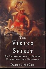 The Viking Spirit: An Introduction to Norse Mythology and Religion Daniel McCoy