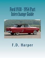 Ford 1938-1954 Part Interchange Guide~Find & Identify Original Auto Parts~NEW