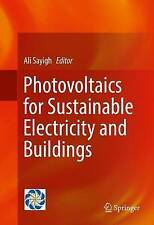 Photovoltaics for Sustainable Electricity and Buildings: 2017 by Springer...