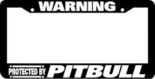 WARNING PROTECTED BY PITBULL dog License Plate Frame