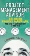 The Project Management Advisor: 18 Major Project Screw-ups, and How to Cut Them