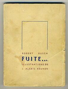 (106B) Poème de Robert BUSCH FUITE... Illustrations J.Alexis KEUNEN