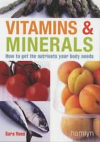 (Good)-Vitamins & Minerals: How to get the nutrients your body needs (Paperback)