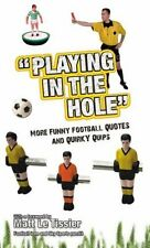 """""""Playing in the Hole""""  More Funny Football Quotes and Quirky Quips - Soccer book"""