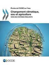 Etudes de l'Ocde Sur l'Eau Changement Climatique, Eau et Agriculture : Vers...