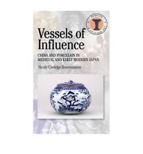Very Good, [ VESSELS OF INFLUENCE CHINA AND PORCELAIN IN MEDIEVAL AND EARLY MODE