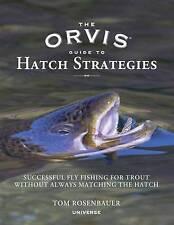 La guía de estrategias de escotilla Orvis: éxito de pesca con mosca para trucha sin..