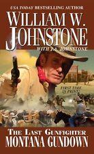 Montana Gundown (The Last Gunfighter) by William W. Johnstone, J.A. Johnstone
