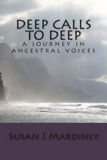 Deep Calls to Deep by Susan Mardinly (2014, Paperback)