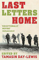 Last Letters Home by Day-Lewis, Tamasin, Acceptable Used Book (Hardcover) FREE &