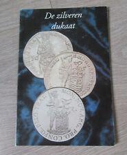 De Zilveren Dukaat (M. Bos / 's Rijks Munt Utrecht)