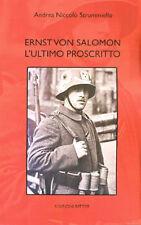 ERNST VON SALOMON, L'ULTIMO PROSCRITTO - Freikorps Germania primo dopoguerra