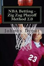 NBA Betting - Zig Zag Playoff Method 2. 0 by Johnny Depot (2012, Paperback)