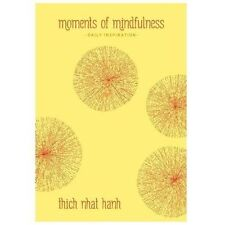 Moments of Mindfulness : Daily Inspiration by Thich Nhat Hanh (2013, Hardcover)