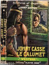 WESTERN n°13 ¤ JOHNY SOPPER ¤ JOHNY CASSE LE CALUMET ¤ 1953 fleuve noir