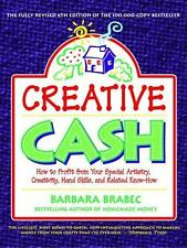 Creative Cash : How to Profit from Your Special Artistry, Creativity, Hand Skil…