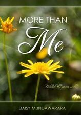 More Than Me - Unleash the Power Within: By Mundawarara, Daisy