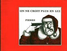 Livre on ne croit plus en lui Pierre book