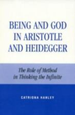 NEW - Being and God in Aristotle and Heidegger by Hanley, Catriona