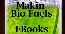 How to make Bio Fuels Biogas Ethanol BioDiesel Methane 27 Books Prepper Self