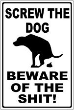 """Screw the Dog, Beware of the Sh!t Funny Sign 8"""" x 12"""" Aluminum Metal Sign"""