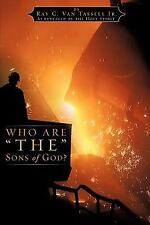 Who Are the Sons of God? by Ray C. Van Tassell (2009, Paperback)