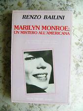 RENZO BAILINI: MARILYN MONROE: UN MISTERO ALL'AMERICANA
