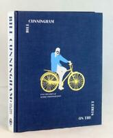 Bill Cunningham 1st Ed 2019 On the Street Five Decades of Iconic Photography HC
