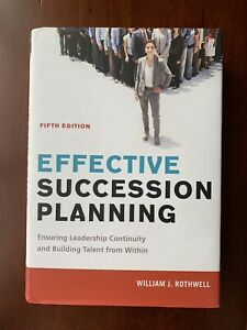Effective Succession Planning Fifth Edition - Very Good Condition & Ships FREE