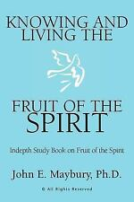 Knowing and Living the Fruit of the Spirit : Indepth Study Book on Fruit of...