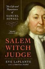Salem Witch Judge: The Life and Repentance of Samuel Sewall: By Laplante, Eve