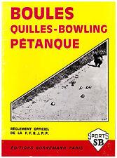 REGLEMENT OFFICIEL F.F.B.J.P.P. - BOULES QUILLES-BOWLING - PETANQUE - 1973