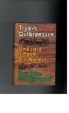 Trygve Gulbranssen - Und ewig singen die Wälder Das Erbe von Björndal