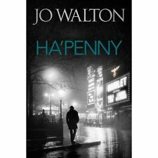 Walton, Jo, Ha'penny (Small Change), Very Good Book
