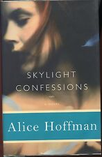 Alice Hoffman signed Skylight Confessions - 2007 1st.Ed. VG+